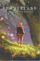 Summerland - Heart of the Wood, four adventures