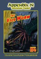 "Appendix N Adventures #2: ""The Vile Worm"""