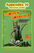 """Appendix N Adventures #4: """"The Witch of Wydfield"""""""