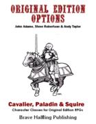 Original Edition Options - Cavalier, Paladin & Squire