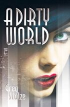 """""""A Dirty World"""" Cover Poster"""