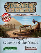 Deadly Delves: Quests of the Sands (PFRPG)