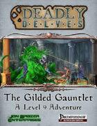 Deadly Delves: The Gilded Gauntlet (PFRPG)
