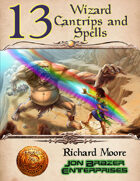13 Wizard Cantrips and Spells (13th Age Compatible)
