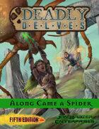 Deadly Delves: Along Came a Spider (5e) (2019 edition)