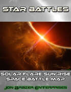 Star Battles: Solar Flare Sun Rise Space Battle Map (VTT)