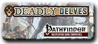 Deadly Delves (PFRPG)