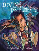 Divine Instruments (for Part-Time Gods)
