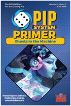 Pip System Primer #7 - Ghosts In The Machine