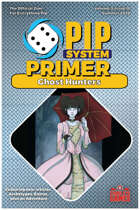 Pip System Primer #10 - Ghost Hunters