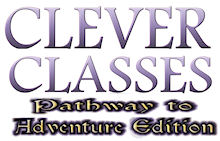 Clever Classes Pathway to Adventure Edition