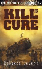 Afterblight Chronicles: Kill or Cure
