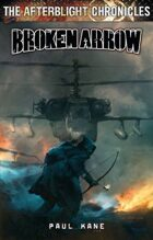 Afterblight Chronicles: Broken Arrow