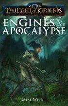 Engines of the Apocalypse (Twilight of Kerberos)