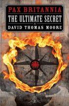 Pax Britannia: The Ultimate Secret