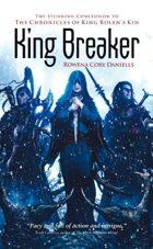 King Breaker (The Chronicles of King Rolen's Kin)