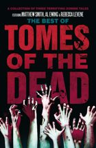 The Best of Tomes of the Dead, Volume 1