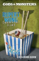 Rupert Wong, Cannibal Chef (Gods and Monsters)