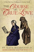 The Course of True Love: Monstrous Little Voices Book 2