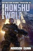 Operation Honshu Wolf (Extinction Biome: Invasion Book #1)