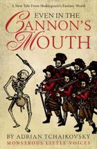 Even in the Cannon's Mouth: Monstrous Little Voices Book 4