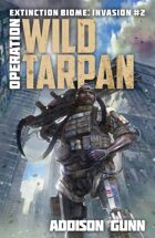 Operation Wild Tarpan (Extinction Biome: Invasion Book #2)