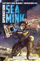 Operation Sea Mink (Extinction Biome: Invasion Book #4)