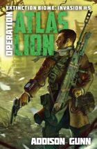 Operation Atlas Lion (Extinction Biome: Invasion Book #5)