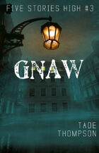 Gnaw (Five Stories High)