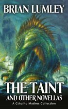 The Taint and Other Novellas: A Cthulhu Mythos Collection