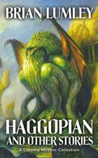 Haggopian and Other Stories: A Cthulhu Mythos Collection