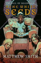 The Fall of Deadworld: Bone White Seeds