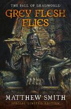 The Fall of Deadworld: Grey Flesh Flies
