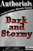 Authorials: Dark and Stormy