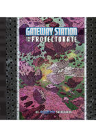 Gateway and the Protectorate - An Equinox Sourcebook