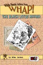 The Black Lotus Affair [TAG WHAP]