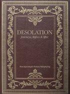 Desolation: Journeys, Before & After
