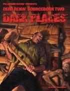 Dead Reign® Sourcebook 2: Dark Places™