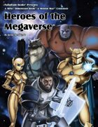 Rifts® Heroes of the Megaverse®