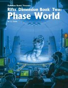 Rifts® Dimension Book™ 2: Phase World®