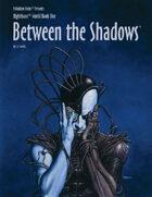 Nightbane® World Book 1: Between the Shadows™