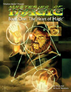 PFRPG 17: Mysteries of Magic™ One: The Heart of Magic™, for Palladium Fantasy RPG® 2nd Edition