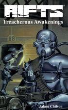 Rifts® Treacherous Awakenings™