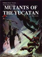 After the Bomb® Book 4: Mutants of the Yucatan