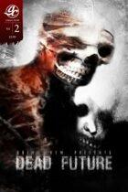 Grim Crew Presents: Dead Future #2