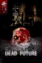 Grim Crew Presents: Dead Future #3