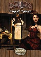 Deadlands Reloaded: Ghost Towns