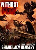Wendigo Tales: Weird Wars: Without Fear