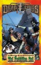 Deadlands Dime Novel: Forbidden God