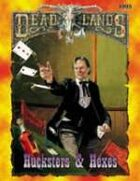 Deadlands Classic: Hucksters & Hexes